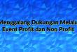 Menggalang Dukungan Melalui Event Profit dan Non Profit