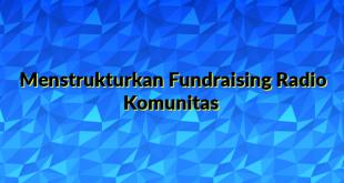 Menstrukturkan Fundraising Radio Komunitas