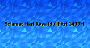 Selamat Hari Raya Idul Fitri 1433H