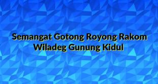 Semangat Gotong Royong Rakom Wiladeg Gunung Kidul