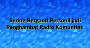Sering Berganti Personil jadi Penghambat Radio Komunitas