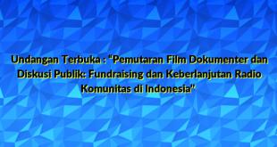 """Undangan Terbuka : """"Pemutaran Film Dokumenter dan Diskusi Publik: Fundraising dan Keberlanjutan Radio Komunitas di Indonesia"""""""